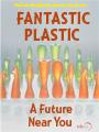 Fantastic Plastic Future