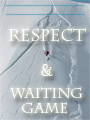 Respect and Waiting Game